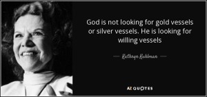 quote-god-is-not-looking-for-gold-vessels-or-silver-vessels-he-is-looking-for-willing-vessels-kathryn-kuhlman-102-83-69
